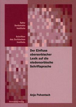 Der Einfluss obersorbischer Lexik auf die niedersorbische Schriftsprache von Pohontsch,  Anja