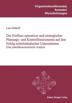 Der Einfluss operativer und strategischer Planungs- und Kontrollinstrumente auf den Erfolg mittelständischer Unternehmen von Osthoff,  Lars