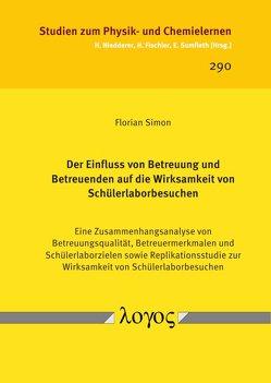 Der Einfluss von Betreuung und Betreuenden auf die Wirksamkeit von Schülerlaborbesuchen von Simon,  Florian