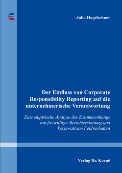 Der Einfluss von Corporate Responsibility Reporting auf die unternehmerische Verantwortung von Hagelschuer,  Julia
