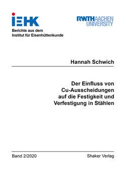 Der Einfluss von Cu-Ausscheidungen auf die Festigkeit und Verfestigung in Stählen von Schwich,  Hannah