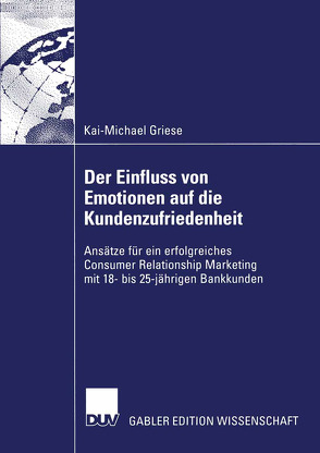 Der Einfluss von Emotionen auf die Kundenzufriedenheit von Griese,  Kai-Michael