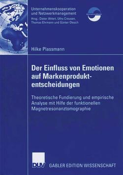 Der Einfluss von Emotionen auf Markenproduktentscheidungen von Plassmann,  Hilke