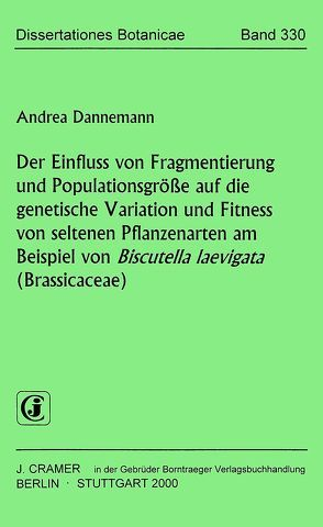 Der Einfluss von Fragmentierung und Populationsgrösse auf die genetische Variation und Fitness von seltenen Pflanzenarten am Beispiel von Biscutella laevigata (Brassicaceae) von Dannemann,  Andrea