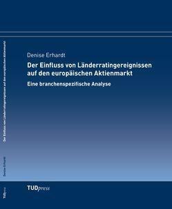 Der Einfluss von Länderratingereignissen auf den europäischen Aktienmarkt von Denise,  Erhardt