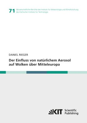 Der Einfluss von natürlichem Aerosol auf Wolken über Mitteleuropa von Rieger,  Daniel