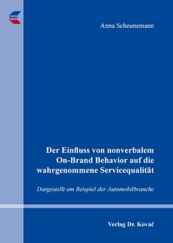 Der Einfluss von nonverbalem On-Brand Behavior auf die wahrgenommene Servicequalität von Scheunemann,  Anna
