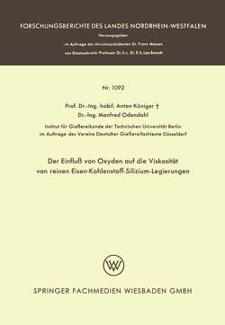 Der Einfluß von Oxyden auf die Viskosität von reinen Eisen-Kohlenstoff-Silizium-Legierungen von Königer,  Anton