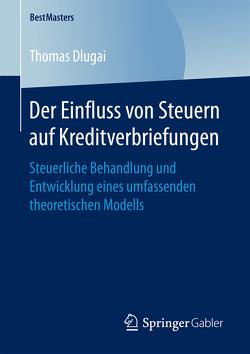 Der Einfluss von Steuern auf Kreditverbriefungen von Dlugai,  Thomas