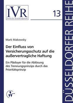 Der Einfluss von Versicherungsschutz auf die außervertragliche Haftung von Looschelders,  Dirk, Makowsky,  Mark, Michael,  Lothar