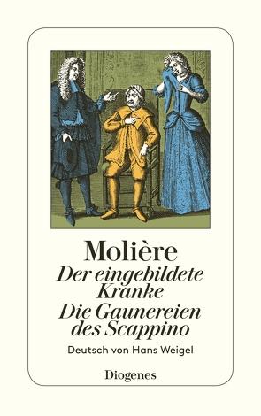 Der eingebildete Kranke / Die Gaunereien des Scappino von Molière, Weigel,  Hans