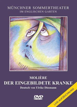 Der eingebildete Kranke von Dissmann,  Ulrike, Molière,  Jean Baptiste