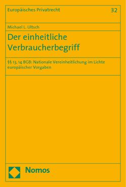 Der einheitliche Verbraucherbegriff von Ultsch,  Michael L.