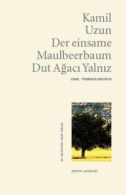 Der einsame Maulbeerbaum – Dut Ağacı Yalnız von Uzun,  Kamil, Yalaz,  Nilüfer