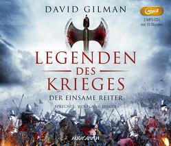 Der einsame Reiter (Legenden des Krieges III, 2 MP3 CDs) von Berger,  Wolfgang, Gilman,  David, Schünemann,  Anja