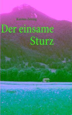 Der einsame Sturz von Zeising,  Karsten