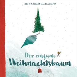 Der einsame Weihnachtsbaum von Naylor-Ballesteros,  Chris, Störiko-Blume,  Ulrich