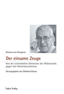 Der einsame Zeuge von Klausa,  Ekkehard, Klemperer,  Klemens von
