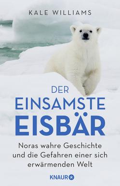 Der einsamste Eisbär von Klapper,  Annika, Robertz,  Lina, Williams,  Kale
