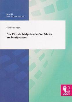 Der Einsatz bildgebender Verfahren im Strafprozess von Schneider,  Karla