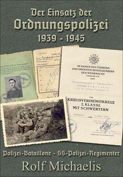Der Einsatz der Ordnungspolizei 1939-1945 von Michaelis,  Rolf