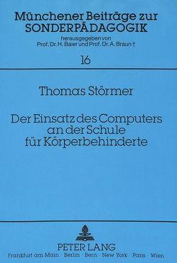 Der Einsatz des Computers an der Schule für Körperbehinderte von Störmer,  Thomas
