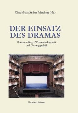 Der Einsatz des Dramas von Haas,  Claude, Polaschegg,  Andrea