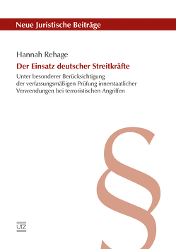 Der Einsatz deutscher Streitkräfte von Rehage,  Hannah