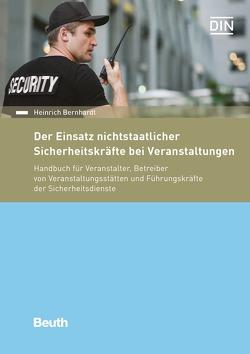 Der Einsatz nichtstaatlicher Sicherheitskräfte bei Veranstaltungen von Bernhardt,  Heinrich
