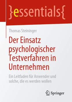 Der Einsatz psychologischer Testverfahren in Unternehmen von Steininger,  Thomas