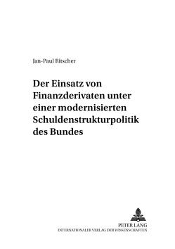 Der Einsatz von Finanzderivaten unter einer modernisierten Schuldenstrukturpolitik des Bundes von Ritscher,  Jan-Paul