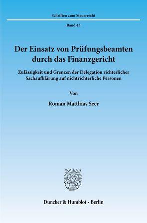 Der Einsatz von Prüfungsbeamten durch das Finanzgericht. von Seer,  Roman Matthias