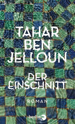 Der Einschnitt von Ben Jelloun,  Tahar, Kayser,  Christiane