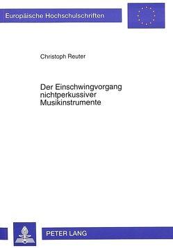 Der Einschwingvorgang nichtperkussiver Musikinstrumente von Reuter,  Christoph