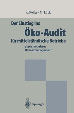 Der Einstieg ins Öko-Audit für mittelständische Betriebe von Keller,  Alexander, Lück,  Michael