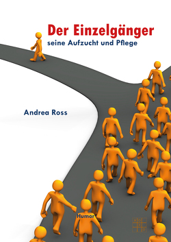 Der Einzelgänger- Seine Aufzucht und Pflege von Ross,  Andrea