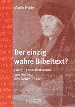 Der einzig wahre Bibeltext? von Heide,  Martin