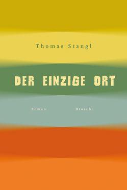 Der einzige Ort von Stangl,  Thomas