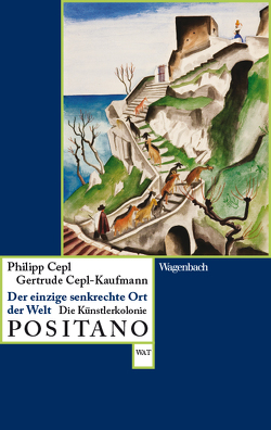 Der einzige senkrechte Ort der Welt von Cepl,  Philipp, Cepl-Kaufmann,  Gertrude