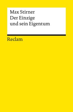 Der Einzige und sein Eigentum von Meyer,  Ahlrich, Stirner,  Max