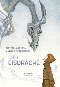 Der Eisdrache von Harrison,  Troon, Offermann,  Andrea