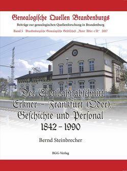 Der Eisenbahnabschnitt Erkner – Frankfurt (Oder) von Steinbrecher,  Bernd, Treutler,  Gerd Christian Th.