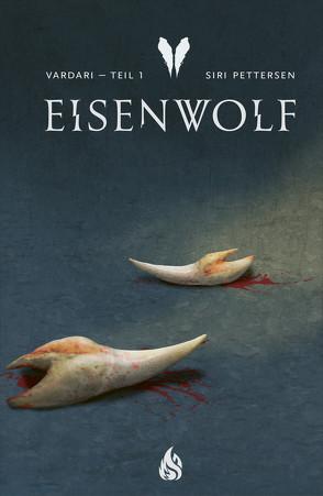 Vardari – Eisenwolf (Bd. 1) von Lendt,  Dagmar, Mißfeldt,  Dagmar, Pettersen,  Siri