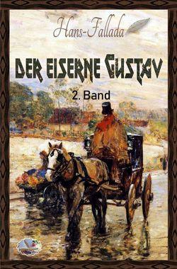 Der eiserne Gustav, 2. Band (Illustriert) von Fallada,  Hans
