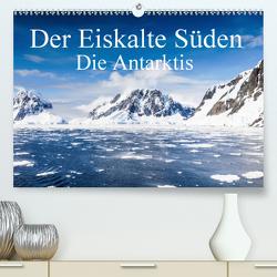 Der Eiskalte Süden. Die Antarktis (Premium, hochwertiger DIN A2 Wandkalender 2020, Kunstdruck in Hochglanz) von Baumert,  Frank
