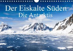 Der Eiskalte Süden. Die Antarktis (Wandkalender 2020 DIN A4 quer) von Baumert,  Frank