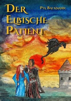 Der Elbische Patient von Backmann,  Pia