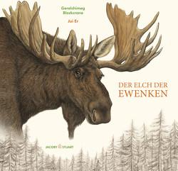 Der Elch der Ewenken von Blackcrane,  Gerelchimeg