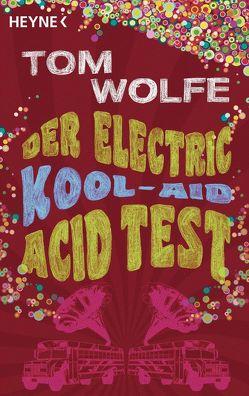 Der Electric Kool-Aid Acid Test von Wolfe,  Tom