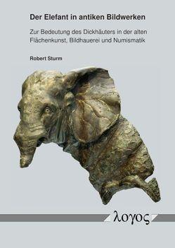 Der Elefant in antiken Bildwerken von Sturm,  Robert